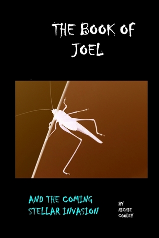 The Book of Joel and the Coming Stellar Invasion