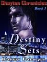 Destiny Sets (The Shaytonian Chronicles, #1)