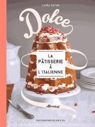 Dolce - La Pâtisserie â l'Italienne