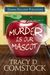 Murder Is Our Mascot (Schooled in Murder, #1) by Tracy D. Comstock