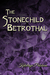 The Stonechild Betrothal