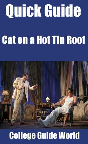 Quick Guide: Cat on a Hot Tin Roof