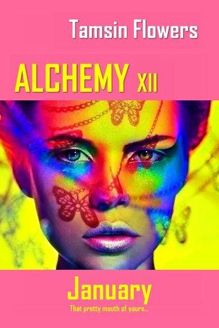 Alchemy Xii January By Tamsin Flowers