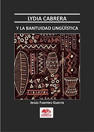 Lydia Cabrera y La Bantuidad Lingüistica