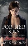 For Her Sins: The Second Song of the Shadowdance