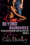 Love Beyond Boundaries: A Collection of Erotic Poetry (Love Beyond Boundaries #2)