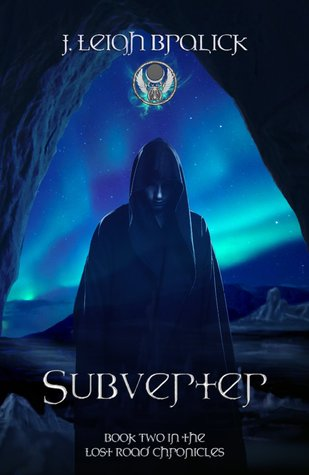 Subverter (Lost Road Chronicles, #2)