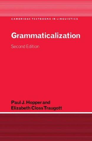 Grammaticalization (Cambridge Textbooks in Linguistics)