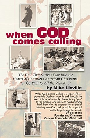 """When God Comes Calling: The Call That Strikes Fear Into the Hearts of Countless American Christians: """"Go Ye Into All the World"""""""