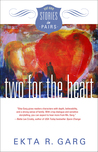 Two for the Heart by Ekta R. Garg