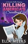 Killing America's Sweetheart: A Natalie Miller Mystery
