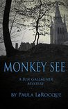 Monkey See: A Ben Gallagher Mystery