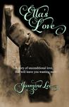 Ella's Love by Jasmine  Lee