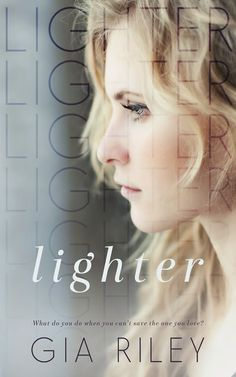 Lighter (Begin Again Duet, #1)