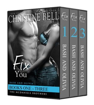 Fix You: The Complete Box Set: Bash and Olivia's Story - Books 1-3 (The McDaniels Brothers, #1-3)