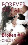 Forever We Fall (Broken #4)