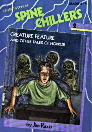Creature Features and Other Tales of Horror (Spine Chillers, #2)