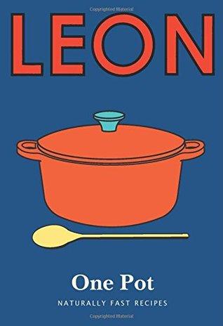 Little Leon One Pot Naturally Fast Recipes By Restaurants Ltd