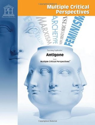 Antigone - Multiple Critical Perspectives
