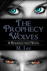 The Prophecy Wolves: A Resurrection Novel (Resurrection Series Book 1)