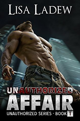 Unauthorized Affair (Unauthorized, #1)