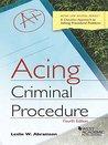 Acing Criminal Procedure (Acing Series)