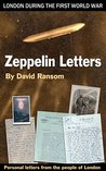 Zeppelin Letters: London during the First World War