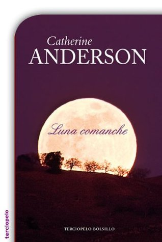 Ebook Luna comanche by Catherine Anderson DOC!