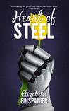 Heart of Steel by Elizabeth Einspanier
