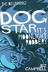 Book cover for Dogstar: It's Moonlight Robbery (Dogstar Trilogy Part 1)
