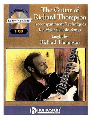 The Guitar of Richard Thompson: Accompaniment Techniques for Eight Classic Songs