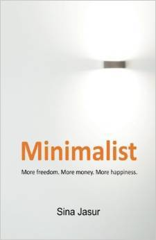 Minimalist: More Freedom. More Money. More Happiness.