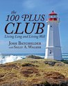 100 Plus Club: Living Long and Living Well
