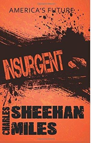 Insurgent (America's Future, #2)