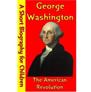 George Washington : The American Revolution