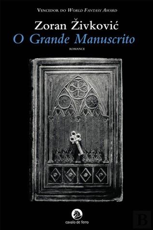 O Grande Manuscrito (Dejan Lukić #2)