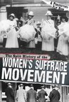 The Split History of the Women's Suffrage Movement by Don Nardo
