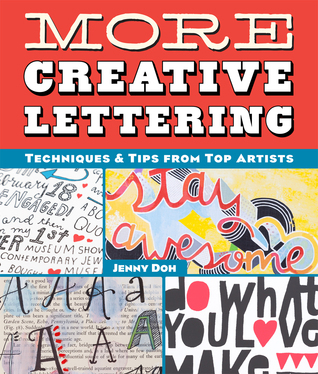 More Creative Lettering: Techniques  Tips from Top Artists