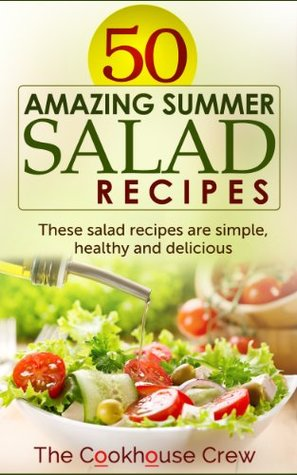 50 Amazing Summer Salad Recipes: These salad recipes are simple, healthy and delicious