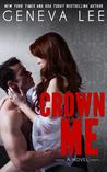 Crown Me (Royals Saga, #3) by Geneva Lee