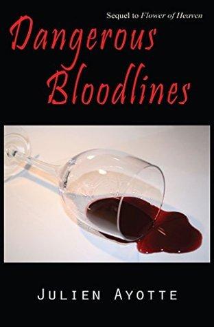 Dangerous Bloodlines: Sequel to Flower of Heaven