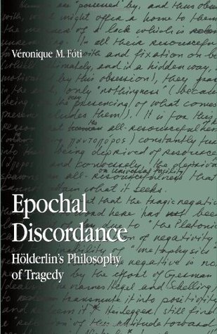 epochal-discordance-holderlin-s-philosophy-of-tragedy-suny-series-in-contemporary-continental-philosophy