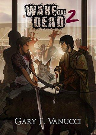 Wake the Dead 2: A Graphic Zombie Apocalypse Novel (Wake The Dead Series Book 2)