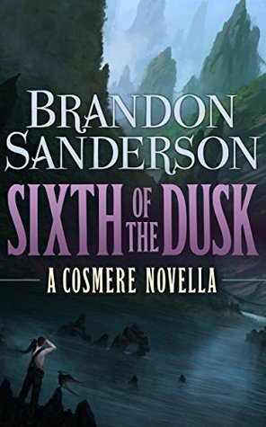 Sixth of the Dusk by Brandon Sanderson