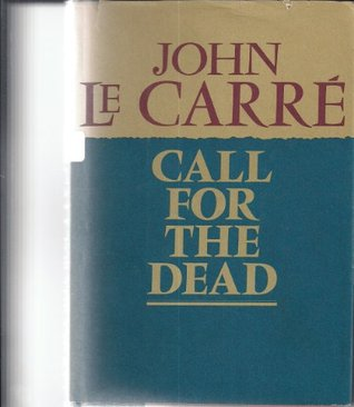 Call for the Dead(George Smiley 1)