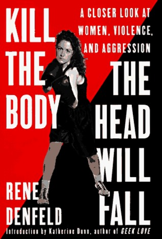Kill the Body, the Head Will Fall: A Closer Look at Women, Violence, and Aggression