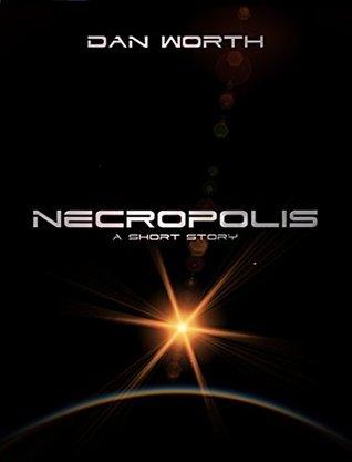 Necropolis: A Short Story (Progenitors Universe)