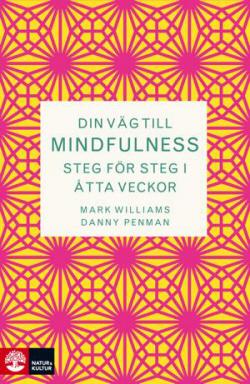 Din väg till mindfulness: Steg för steg i åtta veckor