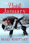 Until January by Mary Whitney