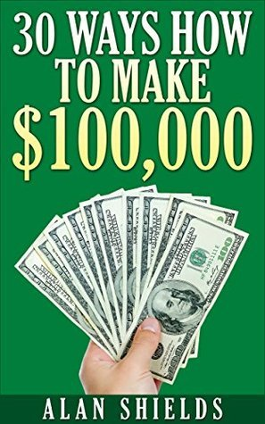30 Ways How To Make $100,000:
